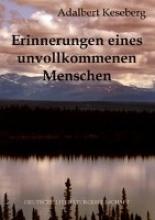 Keseberg, Adalbert Erinnerungen eines unvollkommenen Menschen