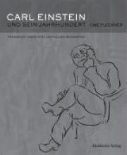 Fleckner, Uwe Carl Einstein und sein Jahrhundert
