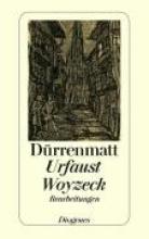 Dürrenmatt, Friedrich Goethes Urfaust ergänzt durch das Buch von Doktor Faustus aus dem e 1589 Büchners Woyzeck. Zürcher Fassung