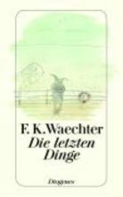 Waechter, Friedrich Karl Die letzten Dinge