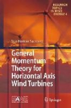 Sørensen, Jens Nørkær General Momentum Theory for Horizontal Axis Wind Turbines