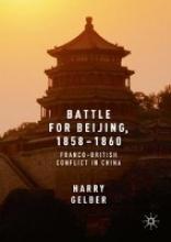 Gelber, Harry Battle for Beijing, 1858-1860