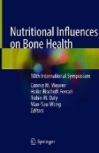 Weaver, Connie M.,   Bischoff-Ferrari, Heike,   Daly, Robin M.,   Wong, Man-Sau Nutritional Influences on Bone Health