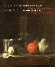 Christoph Frank,   Wolfgang Zimmermann,   Holger Jacob-Friesen,   Pia Muller-Tamm Aufgeklarter Kunstdiskurs und hoefische Sammelpraxis