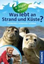 Haag, Holger Mein erstes Was lebt an Strand und Küste?