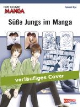 Myo, Tamami How To Draw Manga: Süße Jungs im Manga