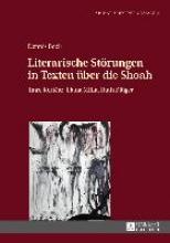 Bock, Dennis Literarische Störungen in Texten über die Shoah