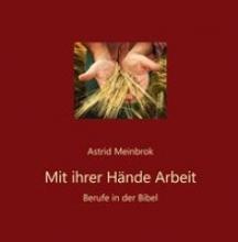 Meinbrok, Astrid Mit ihrer Arbeit Hände