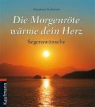 Scharrer, Susanne Die Morgenr�te w�rme dein Herz