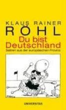 Röhl, Klaus Rainer Du bist Deutschland