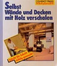 Serexhe, Bernd Selbst Wände und Decken mit Holz verschalen