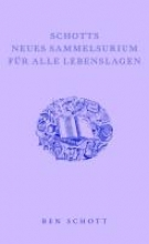 Schott, Ben Schotts neues Sammelsurium für alle Lebenslagen