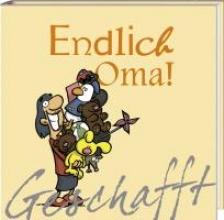 Kernbach, Michael Geschafft! Endlich Oma!