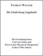Wagner, Florian Die Entdeckung Lapplands