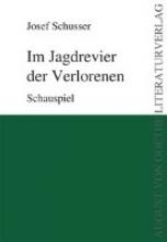 Schusser, Josef Im Jagdrevier der Verlorenen