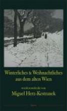 Herz-Kestranek, Miguel Winterliches und Weihnachtliches aus dem alten Wien
