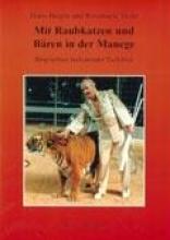Tiede, Hans-Jürgen Mit Raubkatzen und Bren in der Manege
