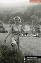 Schneider, Ilse It`s sugar?