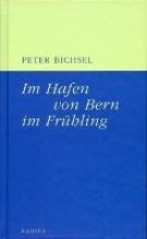 Bichsel, Peter Im Hafen von Bern im Frhling