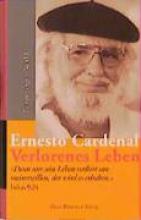 Cardenal, Ernesto Erinnerungen 1. Verlorenes Leben
