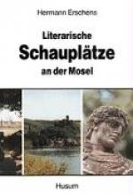 Erschens, Hermann Literarische Schauplätze an der Mosel