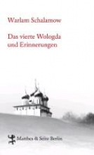 Schalamow, Warlam Das vierte Wologda und Erinnerungen