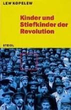 Kopelew, Lew Kinder und Stiefkinder der Revolution