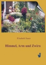 Sauer, Elisabeth Himmel, Arm und Zwirn