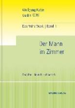 Kubin, Wolfgang Das frhe Werk. Band 1. Der Mann im Zimmer. Gedichte.