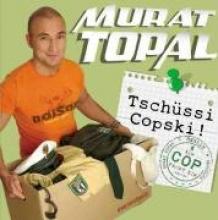 Topal, Murat Tschüssi Copski !