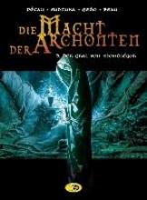 Pécau, Jean-Pierre Die Macht der Archonten 03. Der Gral von Monts?gur