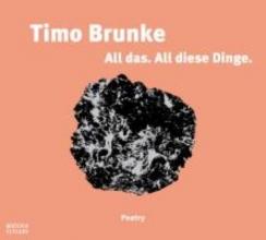 Brunke, Timo All das. All diese Dinge