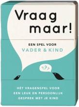 Elma van Vliet Vraag maar! Een spel voor vader en kind