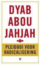 Dyab Abou  Jahjah Pleidooi voor radicalisering