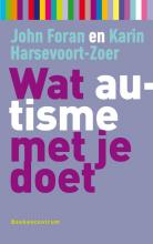 K. Harsevoort-Zoer J. Foran, Wat autisme met je doet
