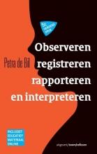 Petra de Bil , , Observeren, registreren, rapporteren en interpreteren