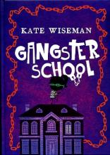 Kate Wiseman , Gangsterschool