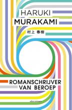 Haruki Murakami , Romanschrijver van beroep
