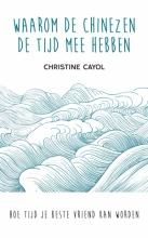 Christine  Cayol Waarom de Chinezen de tijd mee hebben