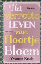 Yvonne Keuls , Het verrotte leven van Floortje Bloem