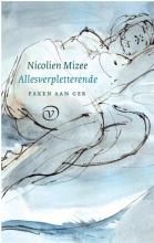 Nicolien Mizee , Allesverpletterende