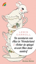 Lewis  Carroll Alice in Wonderland en Achter de spiegel