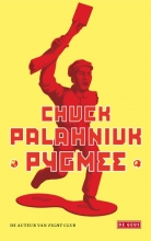 Chuck  Palahniuk Pygmee