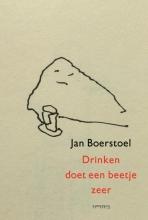 Jan Boerstoel , Drinken doet een beetje zeer