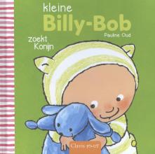 Pauline Oud , Kleine Billy- Bob zoekt Konijn