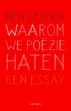Ben  Lerner Waarom we poëzie haten