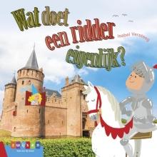 Isabel  Versteeg Wat doet een ridder eigenlijk?