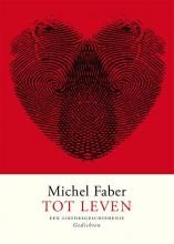 Michel Faber , Tot leven