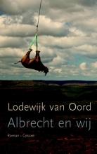 Lodewijk van Oord Albrecht en wij