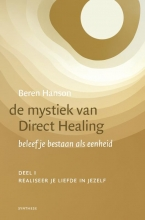 Beren Hanson , De mystiek van Direct Healing 1 Realiseer je liefde in jezelf